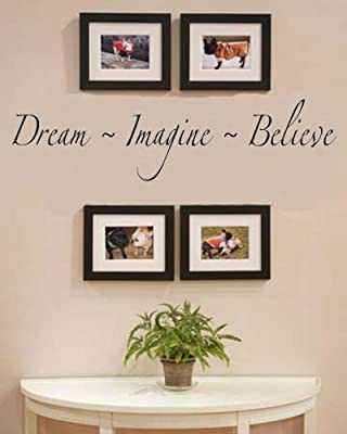 Dream Imagine Believe Vinyl Wall Decals Quotes Sayings Words Art Decor Lettering Vinyl Wall Art Inspirational Uplifting