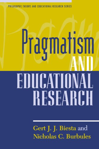 Pragmatism and Educational Research (Philosophy, Theory, and Educational Research Series)