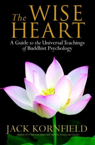 (The Wise Heart: A Guide to the Universal Teachings of Buddhist Psychology)