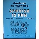 Spanish is Fun: Book 1 Cuaderno de ejercicios (Spanish Edition)