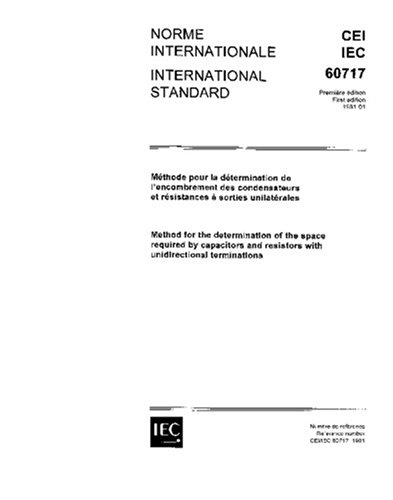 IEC 60717 Ed. 1.0 b:1981, Method for determination of the space required by capacitors and resistors with unidirectional terminations