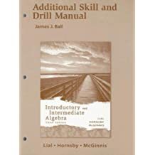 Introductory and Intermediate Algebra: Additional Skill and Drill Manual