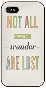 iPhone 4 / 4s Not all who wander are lost - black plastic case / Life quotes, inspirational and motivational / Surelock Authentic