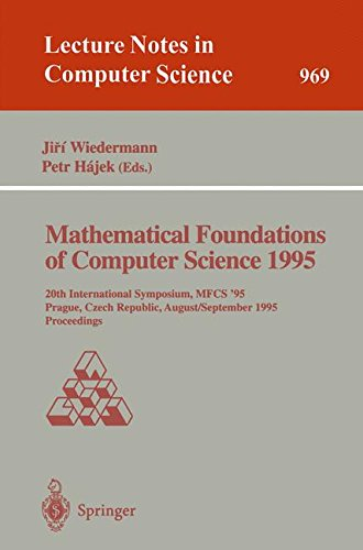 Mathematical Foundations of Computer Science 1995: 20th International Symposium, MFCS'95, Prague, Czech Republic, August
