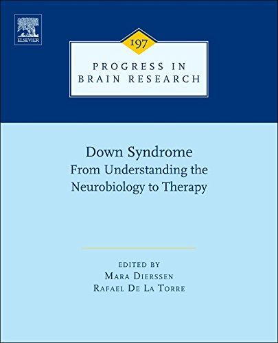 Down Syndrome: From Understanding the Neurobiology to Therapy: From Understanding the Neurobiology to Therapy (Progress in Brain Research) Pdf