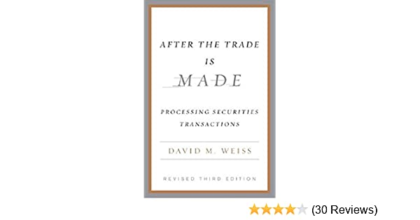 Processing Securities Transactions After the Trade Is Made Revised Ed.