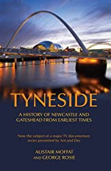 Tyneside: A History of Newcastle and Gateshead from Earliest Times