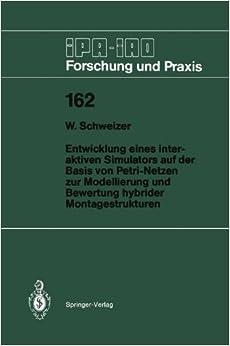 Book Entwicklung Eines Interaktiven Simulators Auf Der Basis Von Petri-Netzen Zur Modellierung Und Bewertung Hybrider Montagestrukturen (IPA-IAO - Forschung und Praxis)