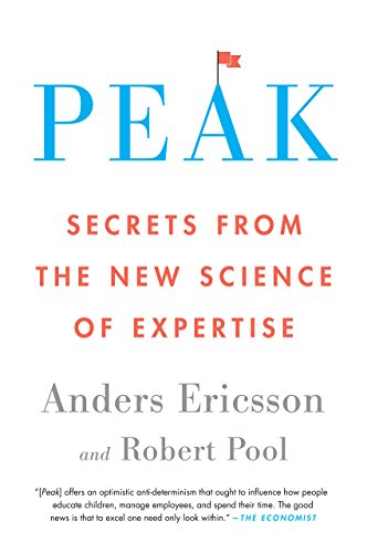 "Peak: Secrets from the New Science of Expertise by [""Anders Ericsson"", ""Robert Pool""] cover"
