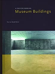Museum Buildings: A Design Manual (Design Manuals)