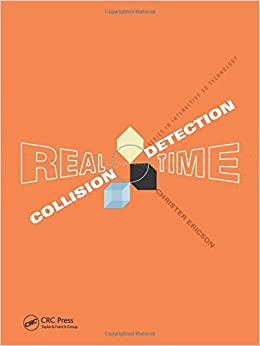Real-Time Collision Detection (The Morgan Kaufmann Series in Interactive 3-D Technology)