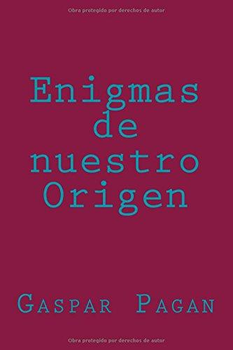 Descargar Libro Enigmas De Nuestro Origen: Volume 2 Mr Gaspar Pagan Sr
