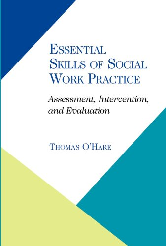 Essential Skills of Social Work Practice: Assessment, Intervention, Evaluation