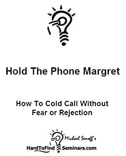 Amazon com: Hold The Phone Margret: How To Cold Call Without