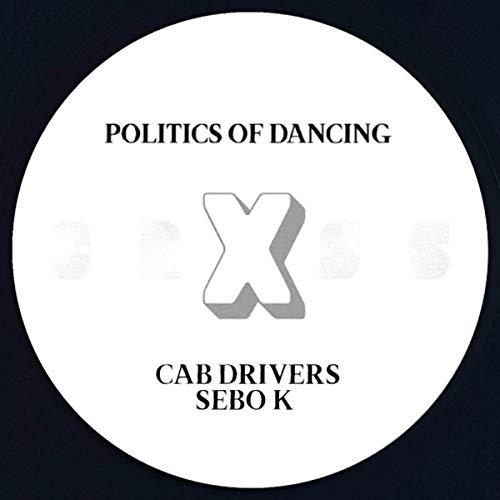 Politics Of Dancing X Cab Drivers & Sebo K