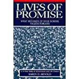 Lives of Promise : What Becomes of High School Valedictorians: A Fourteen-Year Study of Achievement and Life Choices, Arnold, Karen D., 0787901466
