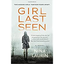 [By Nina Laurin ] Girl Last Seen: A gripping psychological thriller with a shocking