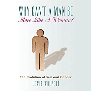 Why Can't a Man Be More Like a Woman? Audiobook