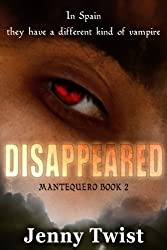 Disappeared: MANTEQUERO BOOK 2 (The Mantequero Series)