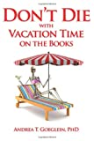 Don't Die with Vacation Time on the Books, Andrea Geoglein, 1600136168