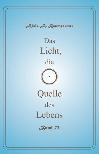 Download Das Licht, die Quelle des Lebens - Band 72 (Volume 72) (German Edition) PDF
