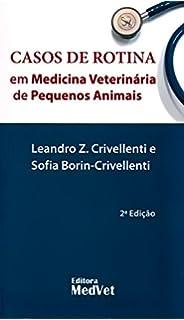 Casos de Rotina em Medicina Veterinaria de Pequenos Animais