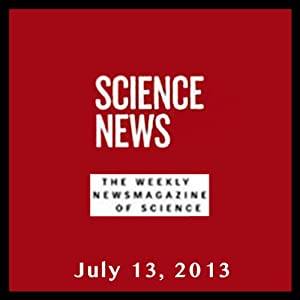 Science News, July 13, 2013 Periodical