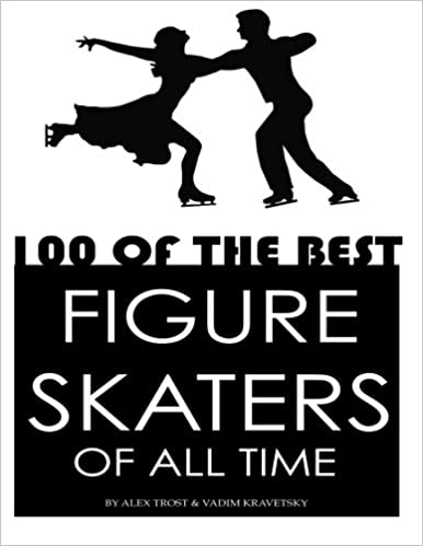 Book 100 of the Best Figure Skaters of All Time