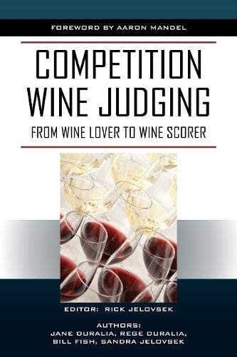 Competition Wine Judging: From Wine Lover to Wine Scorer