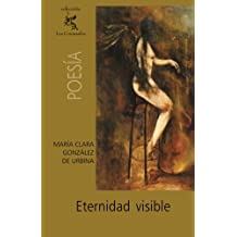 Eternidad visible (Spanish Edition)