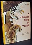 A Changing World for Wildlife, George S. Fichter, 0307178471