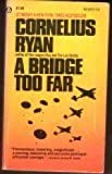 By Cornelius Ryan A Bridge Too Far (44508373195, 743252) (2nd) [Mass Market Paperback]