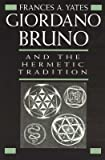 Giordano Bruno and the Hermedic Tradition by Yates Frances