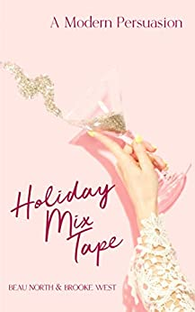 Holiday Mix Tape: A Modern Persuasion by [North, Beau, West, Brooke]