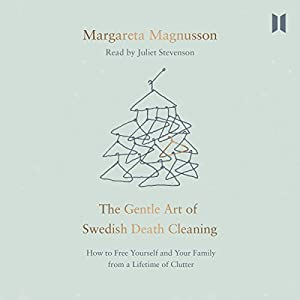 The Gentle Art of Swedish Death Cleaning Audiobook