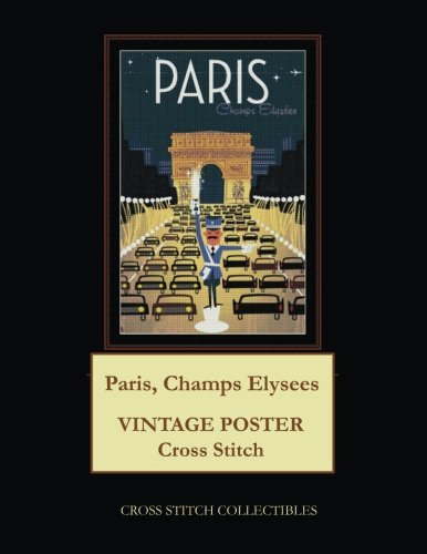 Paris, Champs Elysees: Vintage Poster Cross Stitch Pattern Cross Stitch Collectibles