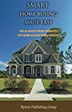 img - for Smart Home Buying Made Easy: Tips & Advice From America's Top Home Buying Professionals book / textbook / text book