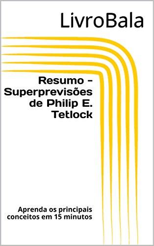 Resumo - Superprevisões de Philip E. Tetlock: Aprenda os principais conceitos em 15 minutos