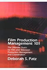 Film Production Management 101: The Ultimate Guide for Film and Television Production Management and Coordination (Michael Wiese Productions) Paperback