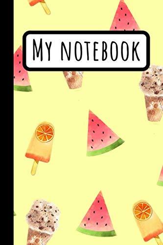 My Notebook: Ice Cream Notebook - Cones Journal - Summer Presents - Bullet Journal - Orange Watermelon Chocolate - 120 6x9