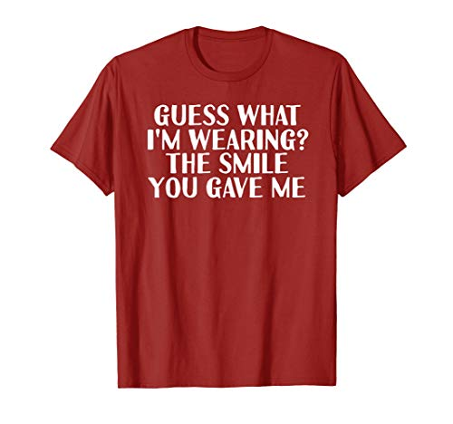 THE SMILE YOU GAVE ME Shirt Funny Pick-Up Line Gift -