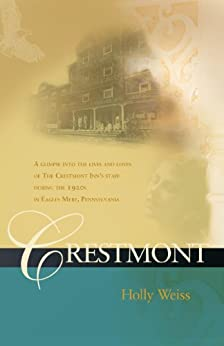 Crestmont by [Weiss, Holly]