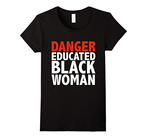 Danger Black T-shirt (Women's Danger Educated Black Woman T-shirt Black is Beautiful Pride Medium Black)