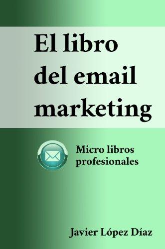 Descargar Libro El Libro Del Email Marketing Javier López Díaz