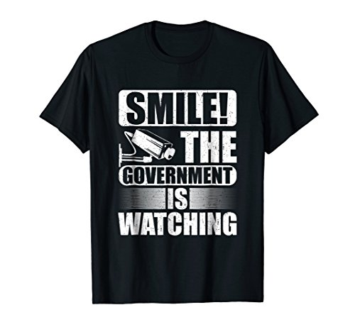 (Smile! The Government is Watching Funny Surveillance T-Shirt)
