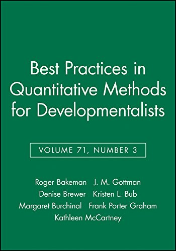 Best Practices in Quantitative Methods for Developmentalists, Volume 71, Number 3 (Monographs of the Society for Research in Child Development)