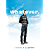 Whatever.: or how junior year became totally f$@cked