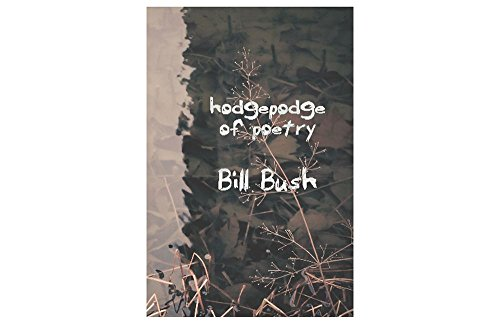 Hodgepodge of Poetry by [Bush, Bill]