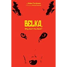 Belka, Why Don't You Bark? by Hideo Furukawa (2012-10-16)