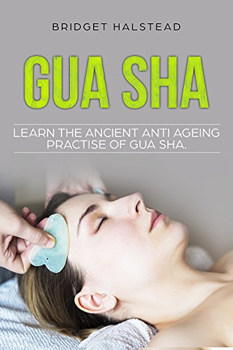Gua Sha: Learn the Ancient Anti Ageing